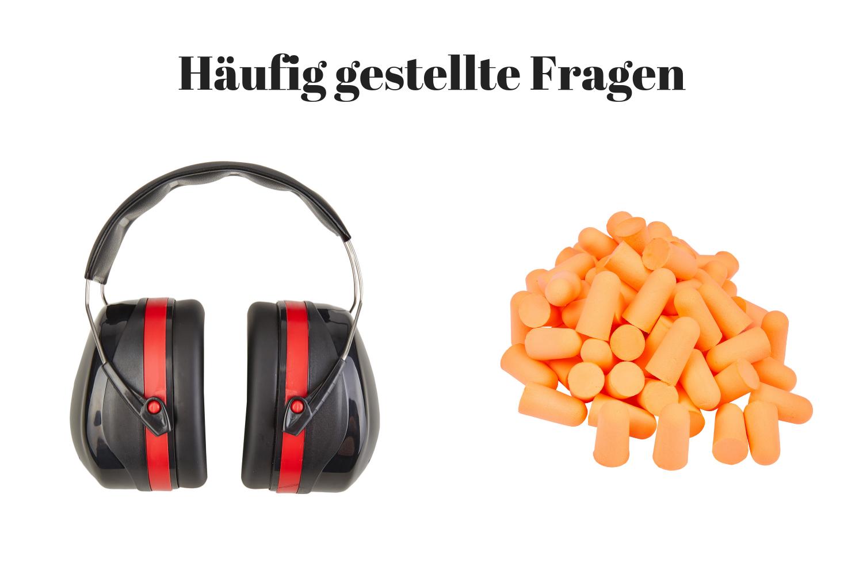 Gehörschutz häufige Fragen